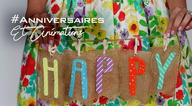 ANNIVERSAIRES & Animations